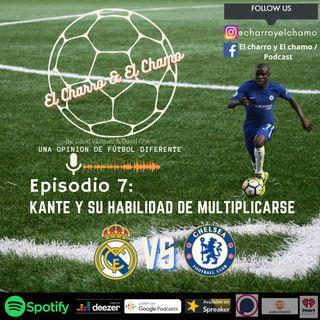 Episodio 7- Real Madrid vs Chelsea