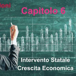 Audiolibro - Capitolo 6 - Intervento dello stato e Crescita Economica