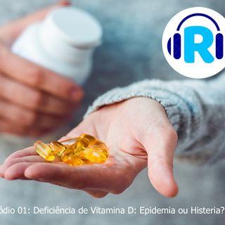 Deficiência de Vitamina D: epidemia ou histeria?