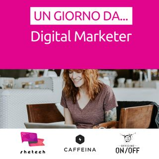 Un giorno da... Digital marketer