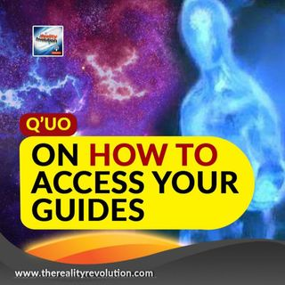 Q'uo On How To Access Your Guides