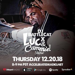 Luc & Cammie Show - DJ Battlecat -12.20.18