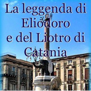 """La leggenda di Eliodoro e del """"Liotro"""" di Catania"""