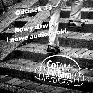 Odcinek 33. Nowy dźwięk i nowe audiobooki.