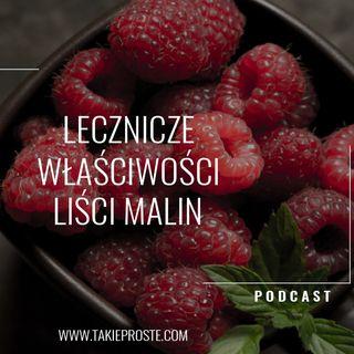 Właściwości lecznicze liści malin #01 Podcast