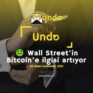 🤑 Wall Street'in Bitcoin'e ilgisi artıyor