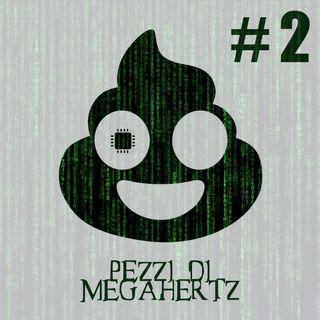Pezzi di MEgahertz II - Piccolo e soffice PARTE 1