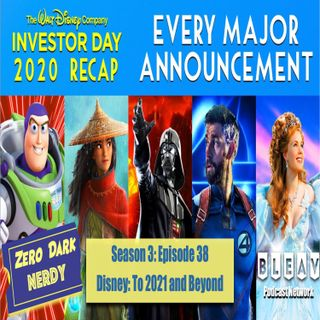S3E38: Disney: To 2021 and Beyond!