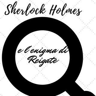 Sherlock Holmes e l'enigma dei Reigate