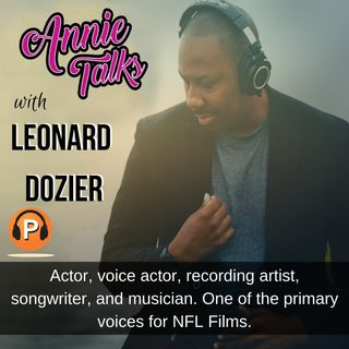 "Episode 45 - Annie Talks with Leonard Dozier | Voice Actor - One of the Primary Voices of NFL Films - Releases New CD ""Sunday Word"""