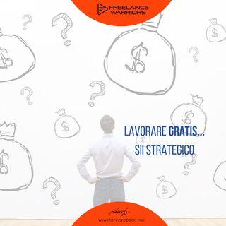 Lavorare gratis - Sii strategico