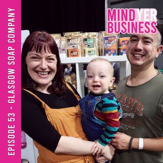 Glasgow Soap Company - From the Kitchen Table to a Full Blown Family Business