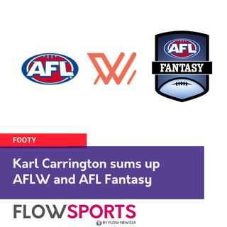Karl Carrington on picking the AFLW GF winner and his game-changers for AFL fantasy