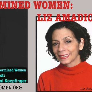 DETERMINED WOMEN: LIZ AMADIO