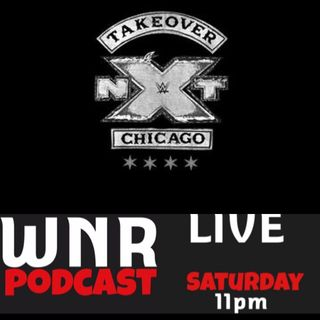 WNR162 WNRLIVE NXT TAKEOVER CHICAGO