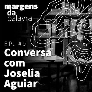 Conversa com Joselia Aguiar