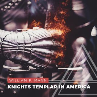S01E11 - William F. Mann // The Knights Templar in North America and the Holy Grail