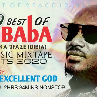BEST OF 2BABA aka 2FACE IDIBIA TOP HITS NONSTOP MUSICS 2020