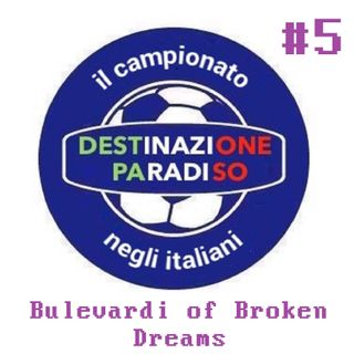 #5 - Bulevardi of Broken Dreams