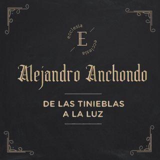 De Las Tinieblas A La Luz -Alejandro Anchondo - Ecclesia (Conferencia - No Hay Otro Evangelio)