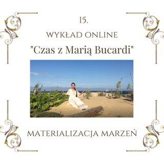 """Wykład """"Czas z Marią Bucardi"""" nr 15. materializacja marzeń i pragnień, o ukrytych ewangeliach – wegetarianizm, reinkarnacja w naukach Jezusa"""