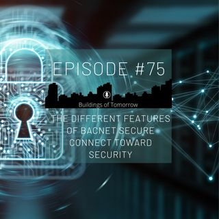 #75 The different features of BACnet Secure Connect