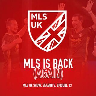 S3 Episode 13: MLS is Back (Again)