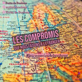 Episode 4.2 Les compromis que nous faisons à l'étranger (partie 1)