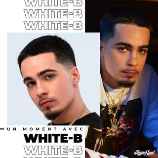 N°3 : Un moment avec White-B