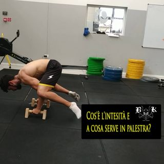 EP 18 Cos'è l'intensita e cosa serve in palestra?