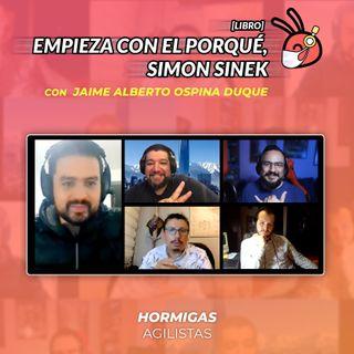 EP48-[Libro] Empieza con el Porqué, Simon Sinek, con Jaime Alberto OspinaDuque