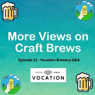 Episode 22 - Vocation Brewery Q&A