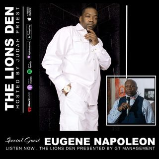 The Lions Den, Hosted by Judah Priest - Special Guest:  Eugene Napoleon