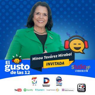 El Gusto de las 12 Episodio 6-Minou Tavarez Mirabal