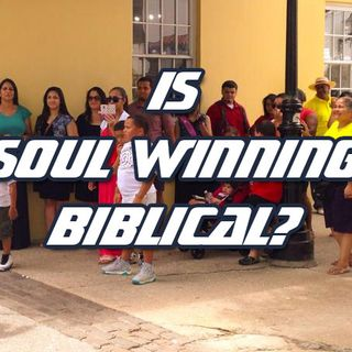 If You Want To See More Souls Getting Saved, Then Maybe It's Time To Stop Going Soul Winning