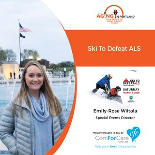 2/26/20: Emily-Rose Wiitala with The ALS Association Oregon and SW Washington Chapter | Ski To Defeat ALS | Aging in Portland