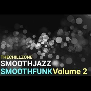 TheChillZone SmoothJazz SmoothFunk Vol 2