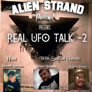 #48 -Real UFO Talk- (Michael Beavers,Rodney Thomas)