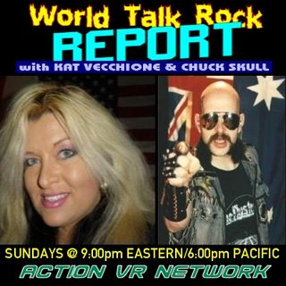 World Talk Rock Report With Kat & Chuck