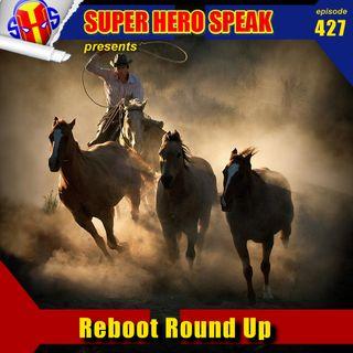#427: Reboot Round Up