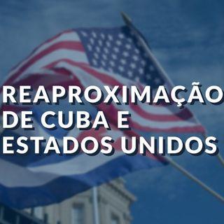 #029 - Reaproximação de Cuba e Estados Unidos