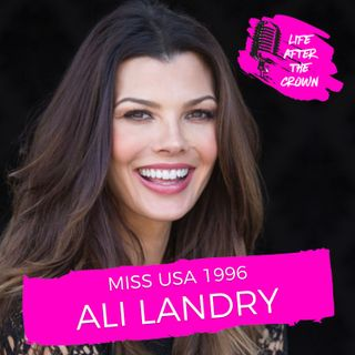 Miss USA 1996 Ali Landry - Winning Miss USA, Being The Doritos Girl and Life as an Entrepreneurial Mom