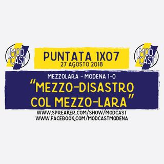 ModCast - Mezzo disastro a Mezzo-lara - 1x07