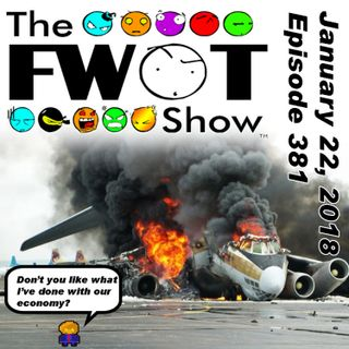 The FWOT Show - January 22, 2018