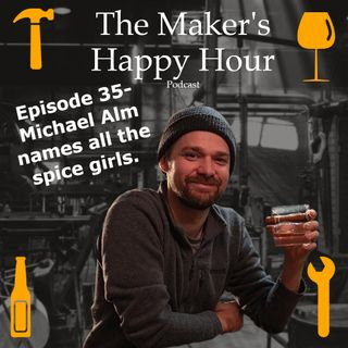 Episode 35- Michael Alm names all the Spice Girls.