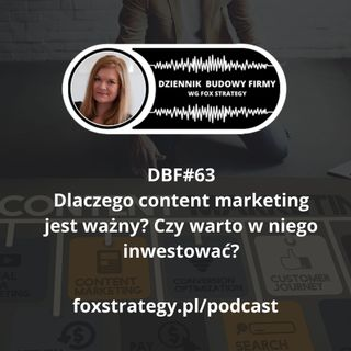 DBF #63: Czym jest content marketing i czy warto w niego inwestować? [MARKETING]
