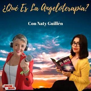 ¿Qué es la Angeloterapia? Con Naty Guillén