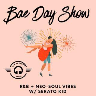 #BaeDayShow w/ Serato Kid EP. 16