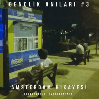 Gençlik Anıları #3: Amsterdam Hikayesi