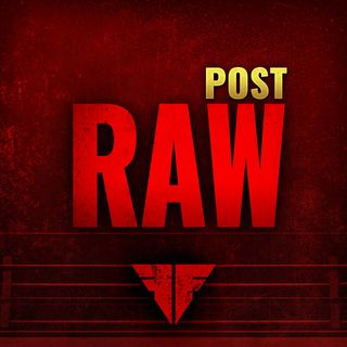 Fightful Wrestling Podcast | WWE Raw 7/15/19 Full Show Review & Results